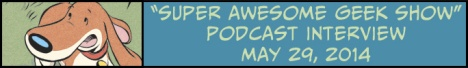 Super Awesome Geek Show Podcast Interview