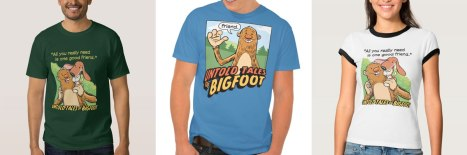 Untold Tales of Bigfoot Shirts available in the Zazzle Shop!
